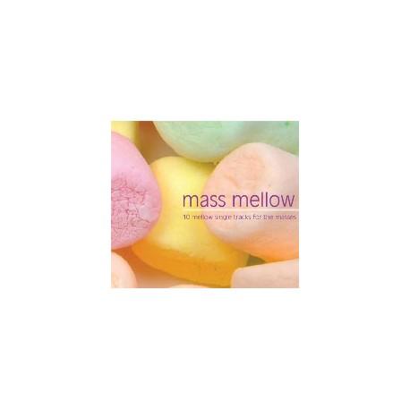 MASS MELLOW : Mellow Dance & Electronica For The Masses