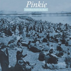 PINKIE : Somehow It Feels Like Rain