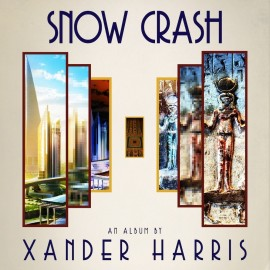 XANDER HARRIS : LP Snow Crash