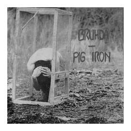 SPLIT BRUDHA / PIG IRON