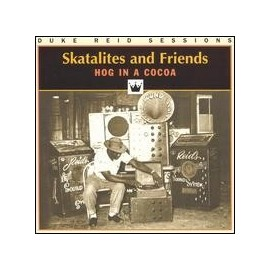 2nd HAND / OCCAS : SKATALITES AND FRIENDS : Hog In A Cocoa
