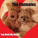 FLATMATES (the) : You Held My Heart