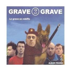 2nd HAND / OCCAS : GRAVE DE GRAVE : Le Grave Se Rebiffe