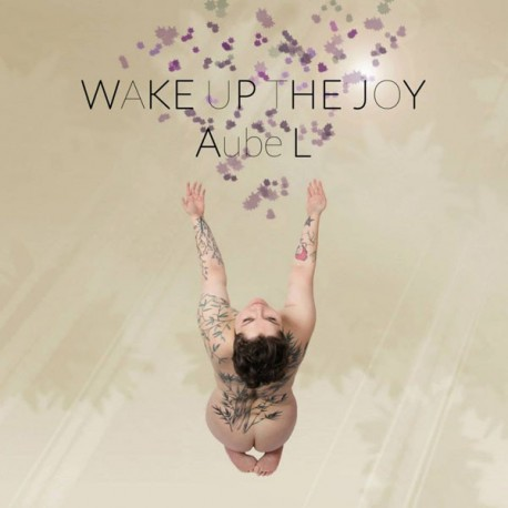AUBE L : Wake Up The Joy