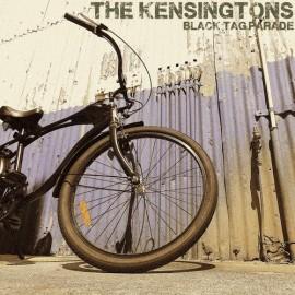 KENSINGTONS (the) : CDREP Black Tag Parade