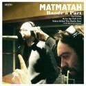 MATMATAH : Bande A Part