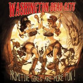 WASHINGTON DEAD CATS : CD Primitive Girls Are More Fun