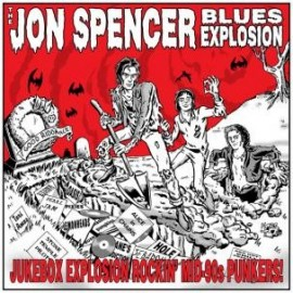 JON SPENCER BLUES EXPLOSION : LP Jukebox Explosion