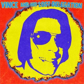 """VINCE & HIS LOST DELEGATION : 12""""EP s/T"""