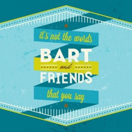 BART & FRIENDS : CD It's Not the Words That You Say