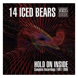 14 ICED BEARS : 2xCD Hold On Inside, Complete Recordings 1991-1986