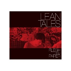 LEAN TALES : Flesh And Paper