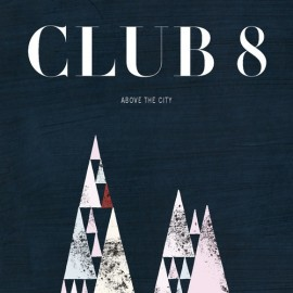 CLUB 8 : LP+CD Above The City