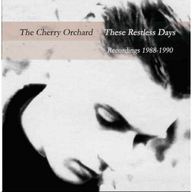 CHERRY ORCHARD (the) : CD These Restless Days