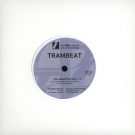 TRAMBEAT : Too Good For You
