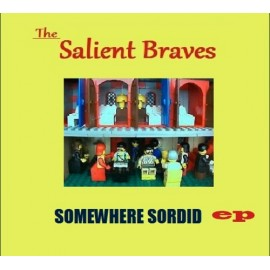 SALIENT BRAVES (the) : CDREP Somewhere Sordid EP