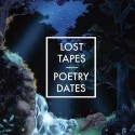 LOST TAPES : Poetry Dates