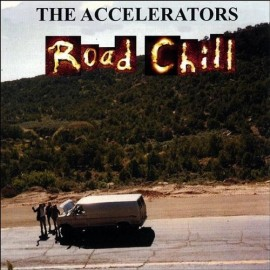 ACCELERATORS (the) : Road Chill