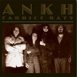 ANKH : LP Ankh & Fabrice Baty 1973-1977