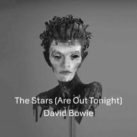 BOWIE David : The Stars (Are Out Tonight)