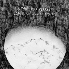 CRAIG SALT PETERS : CD Songs For Hungry Ghosts