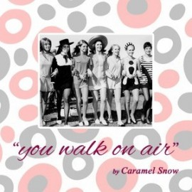 CARAMEL SNOW : CDEP You Walk On Air