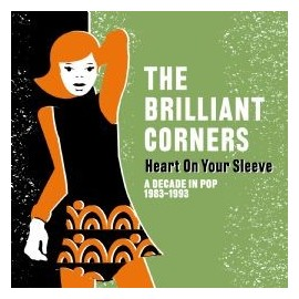 BRILLIANT CORNERS (the) : CDx2 Heart On Your Sleeve - A Decade In Pop 1983-1993