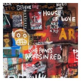 HOUSE OF LOVE (the) : CD She Paints Words In Red