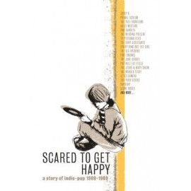 VARIOUS ARTISTS : CDx5 Scared To Get Happy A Story Of Indie-Pop 1980-1989
