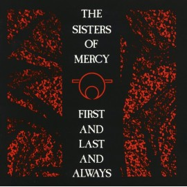 SISTERS OF MERCY (the) : First And Last And Always