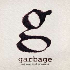 GARBAGE : CD Not Your Kind Of People