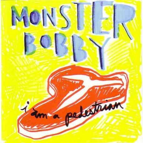 MONSTER BOBBY ! I'm A Pedestrian