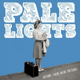 PALE LIGHTS : LP Before There Were Pictures
