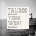 TALISCO : CDEP Your Wish