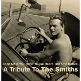 VARIOUS : A TRIBUTE TO THE SMITHS : Stop Me If You Think You've Heard This One Before