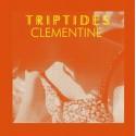 TRIPTIDES : Clementine