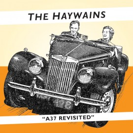 HAYWAINS (the) : A37 Revisited