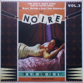 VARIOUS- LA NOIRE : LP Volume 3 Baby You Got Soul !