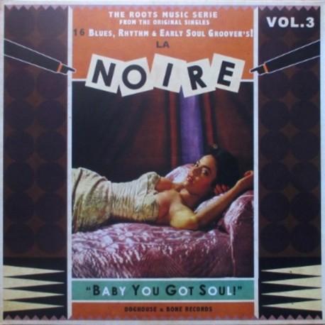 VARIOUS- LA NOIRE : LP Volume 3 Baby You Got Soul !
