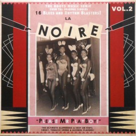 VARIOUS- LA NOIRE : LP Volume 2 Please Mr Playboy!