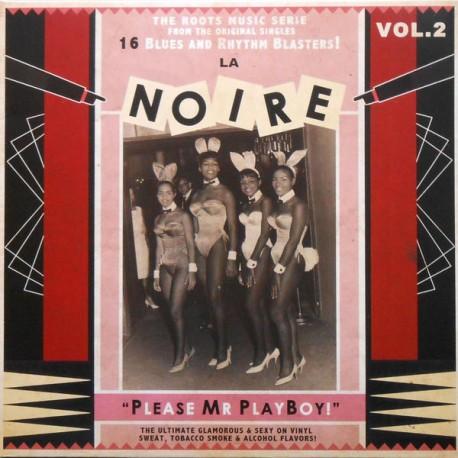 VARIOUS- LA NOIRE : LP Volume 2 Please Mr Playboy!