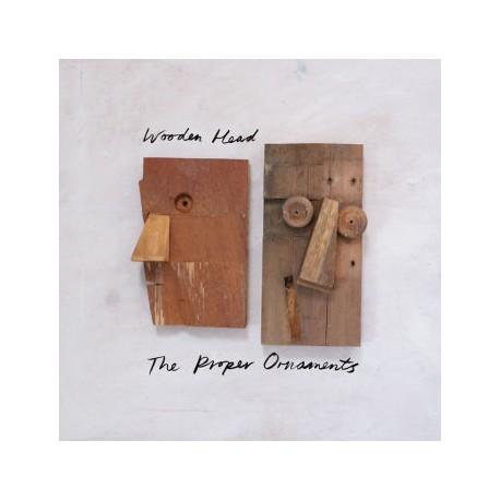 PROPER ORNAMENTS (the) : LP Wooden Head