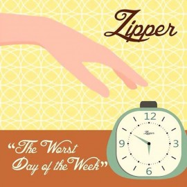 ZIPPER : The Worst Day Of The Week