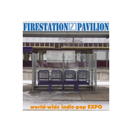 VARIOUS : CDx2 Firestation Pavillon, World-Wide Indie-Pop EXPO