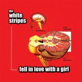 WHITE STRIPES (the) : Fell in Love With A Girl