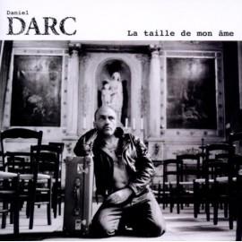 DARC Daniel : CD La Taille De Mon Ame