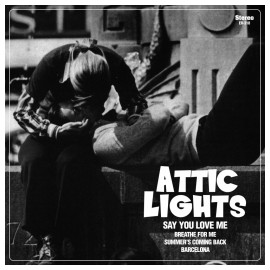 ATTIC LIGHTS : Say You Love Me