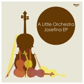 A LITTLE ORCHESTRA : Josefina