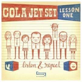 COLA JET SET : Lesson One: Listen & Repeat