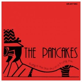 PANCAKES (the) : CD Flying In The Blue Sky On A Frying Pan
